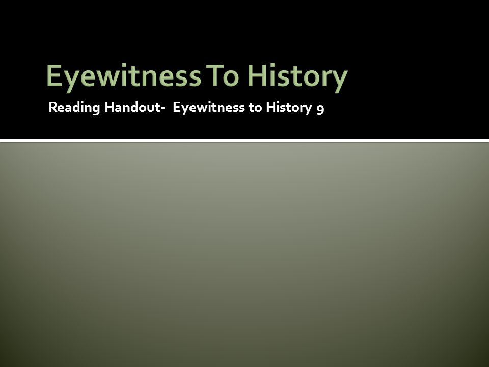 Eyewitness To History Reading Handout- Eyewitness to History 9