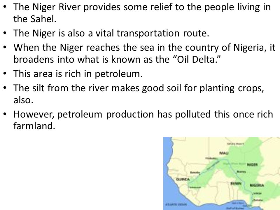 The Niger River provides some relief to the people living in the Sahel.