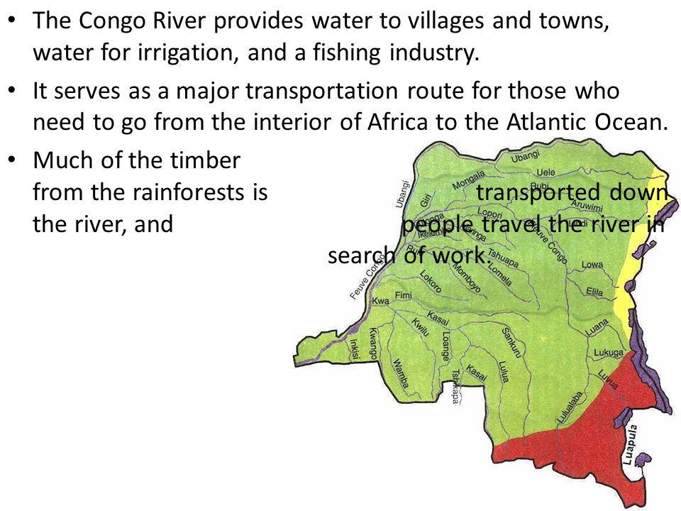 The Congo River provides water to villages and towns, water for irrigation, and a fishing industry.