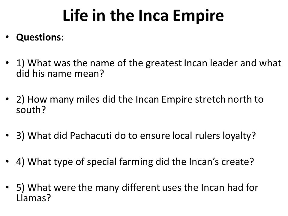Life in the Inca Empire Questions: