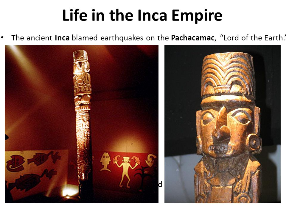 Pachacamac was the highest and most important Inca god.
