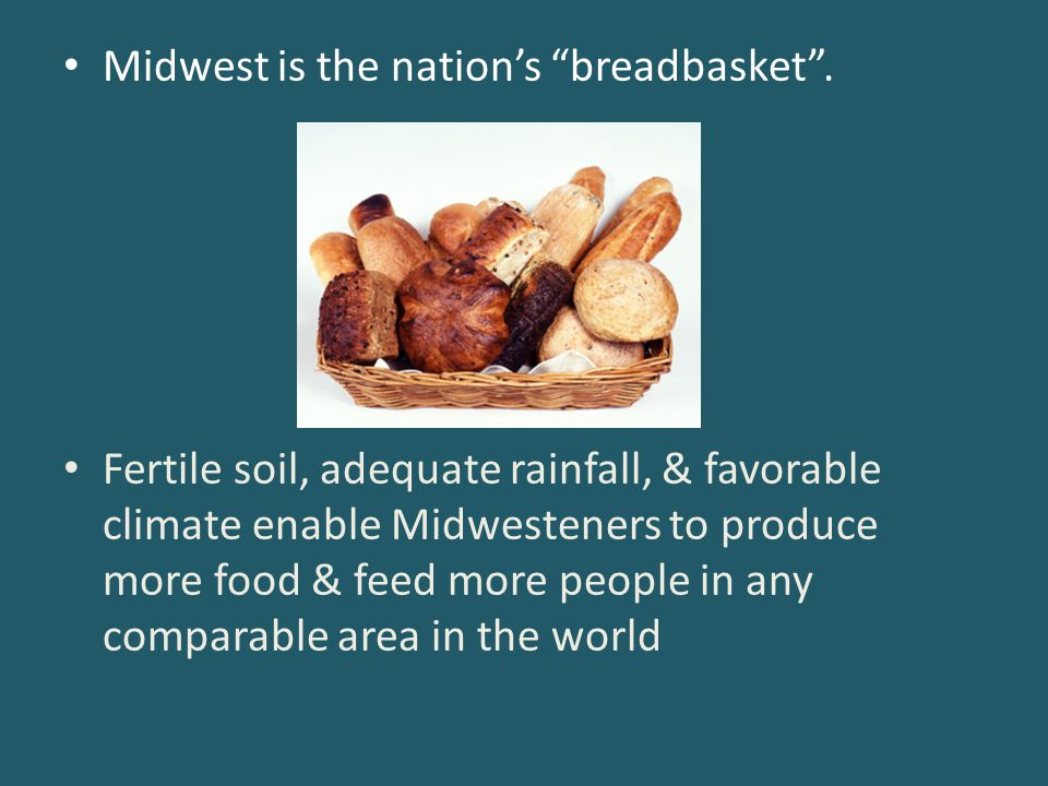 Midwest is the nation's breadbasket .