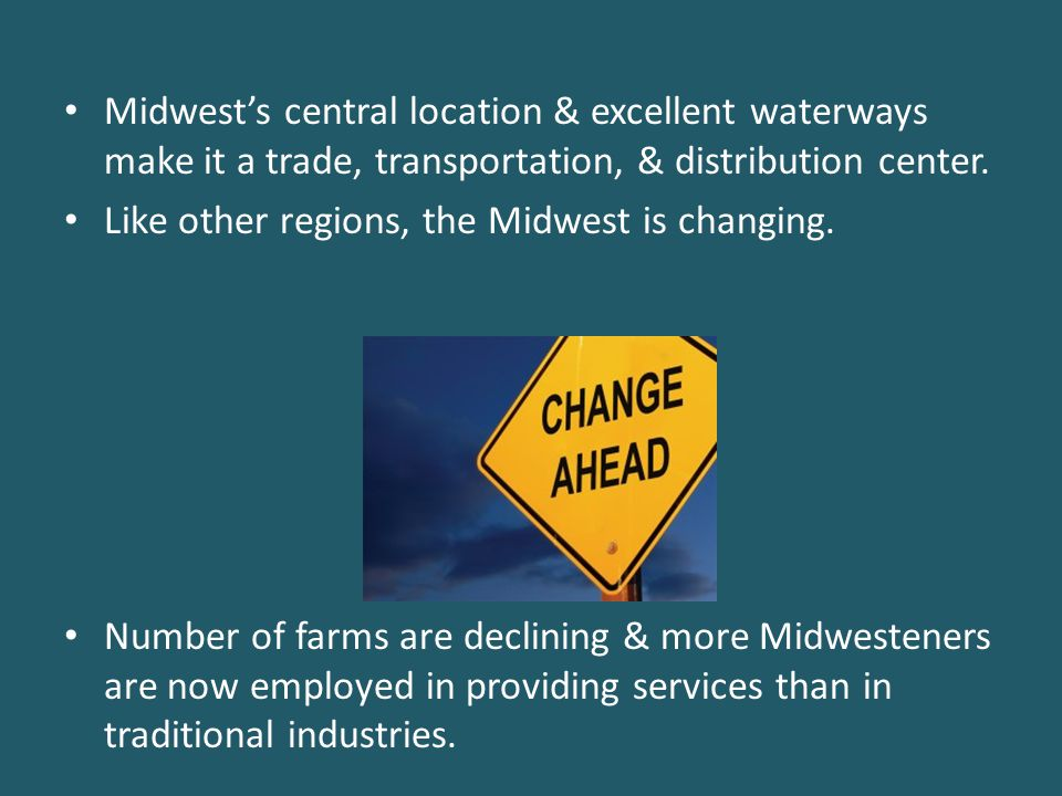 Midwest's central location & excellent waterways make it a trade, transportation, & distribution center.