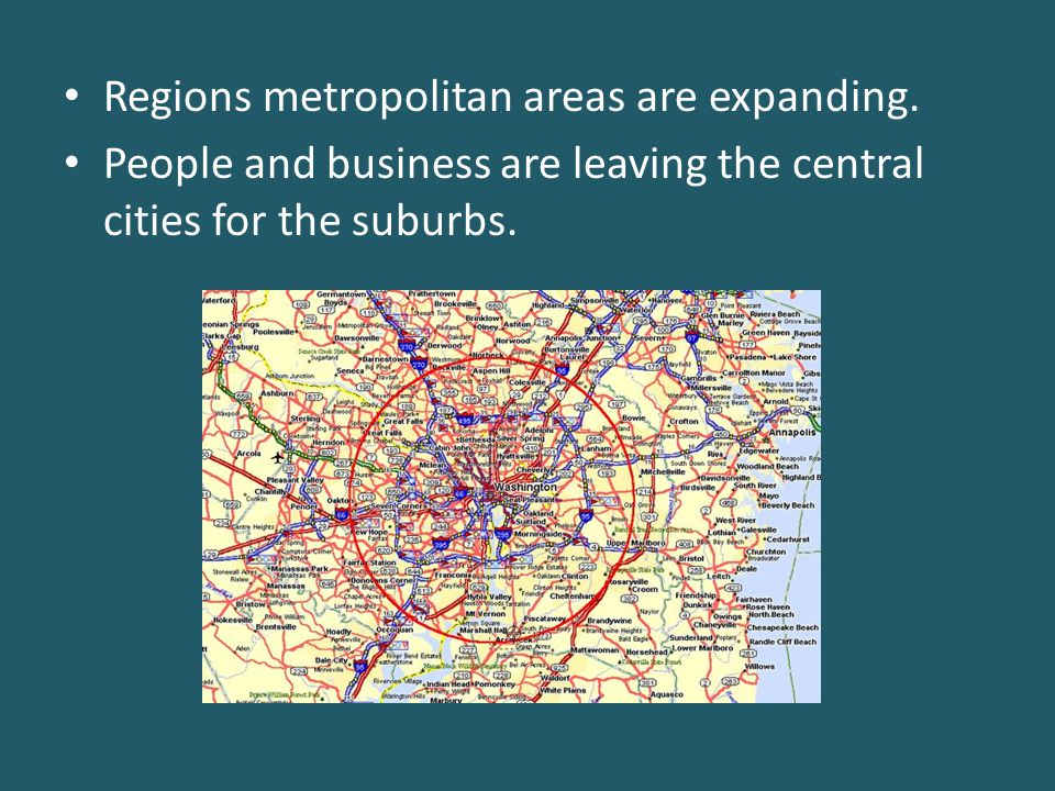 Regions metropolitan areas are expanding.
