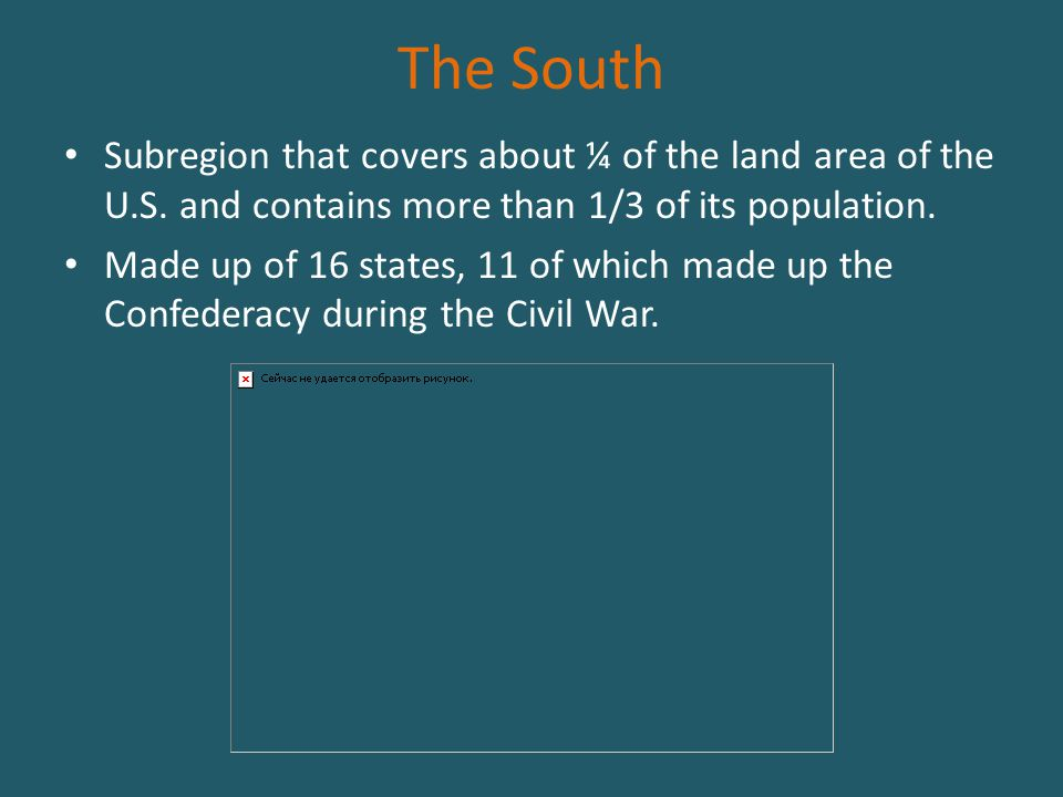 The South Subregion that covers about ¼ of the land area of the U.S. and contains more than 1/3 of its population.