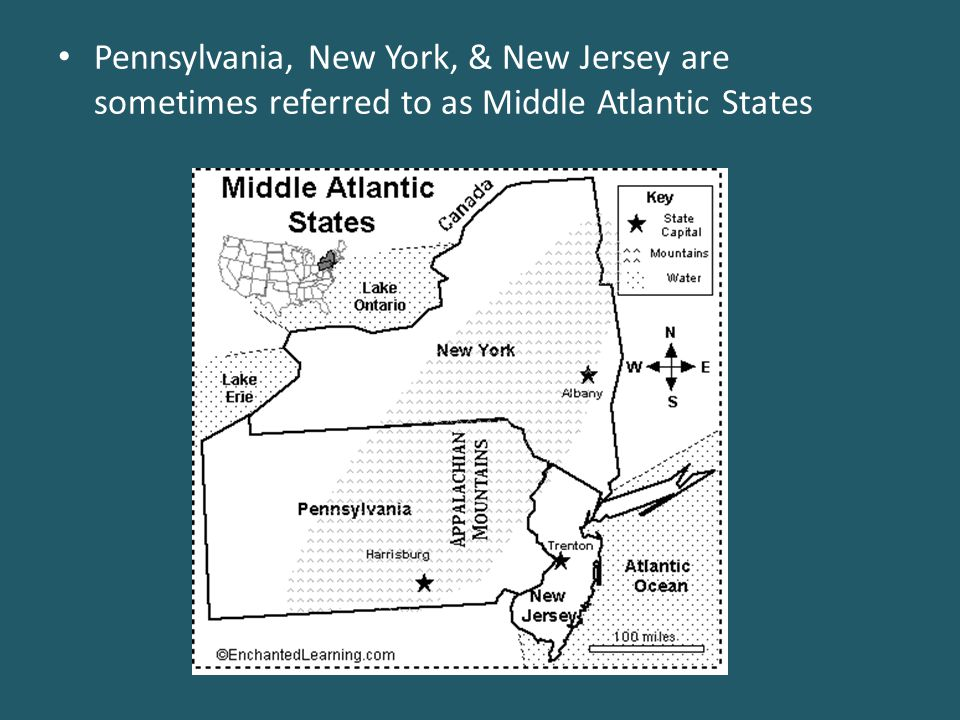 Pennsylvania, New York, & New Jersey are sometimes referred to as Middle Atlantic States