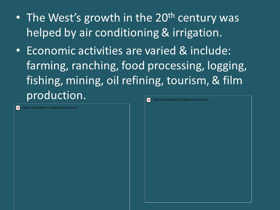 The West's growth in the 20th century was helped by air conditioning & irrigation.