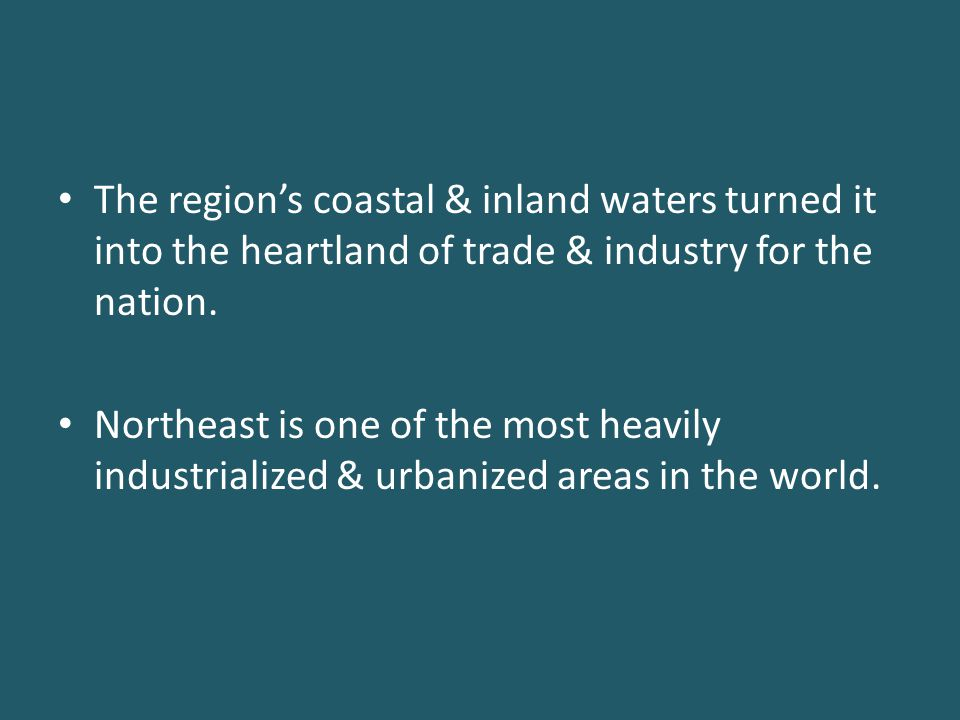 The region's coastal & inland waters turned it into the heartland of trade & industry for the nation.