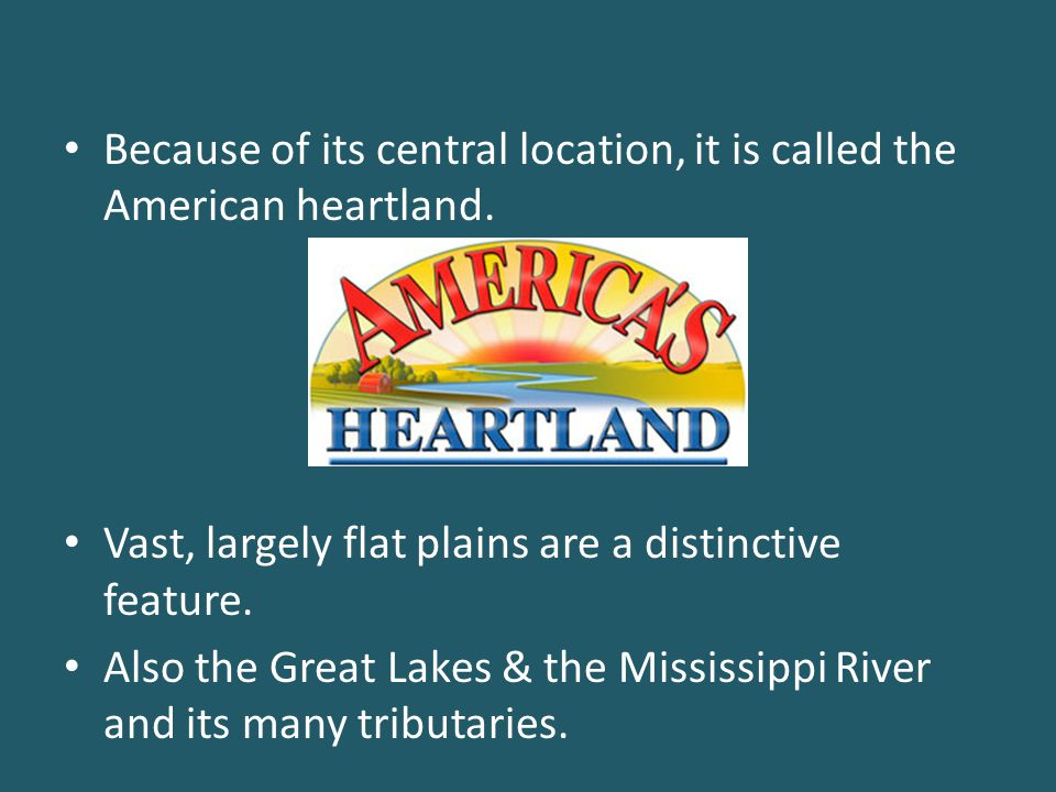 Because of its central location, it is called the American heartland.