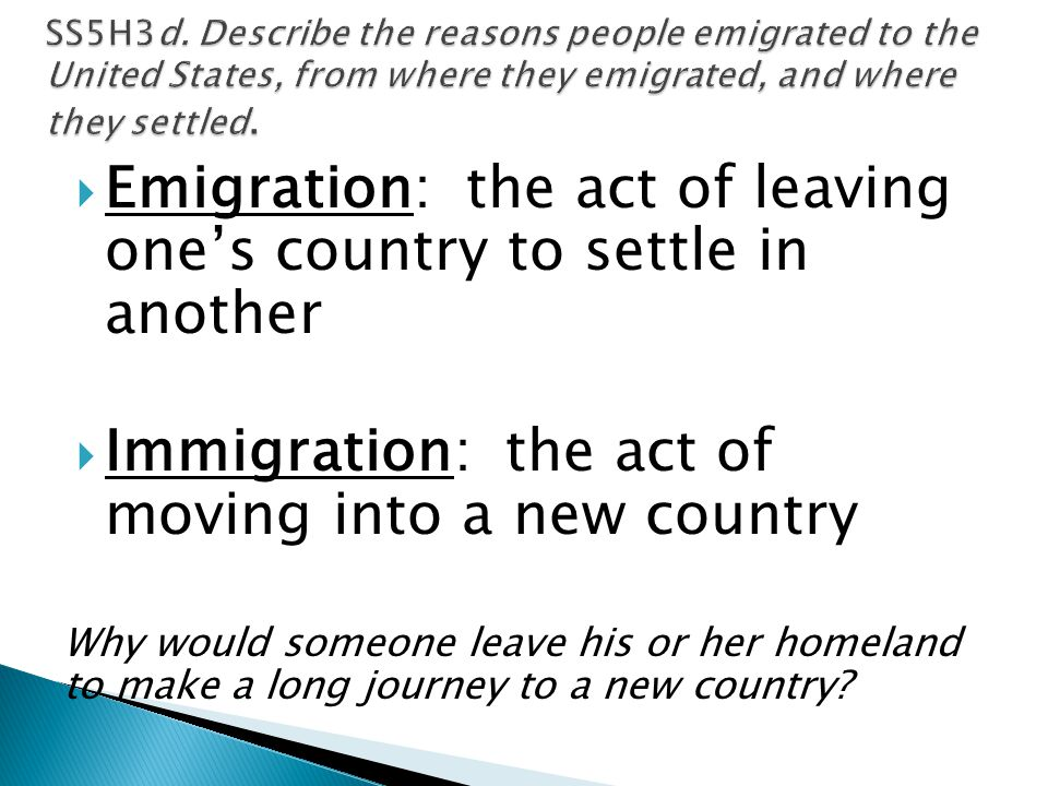 Emigration: the act of leaving one's country to settle in another