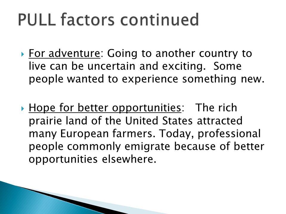 PULL factors continued