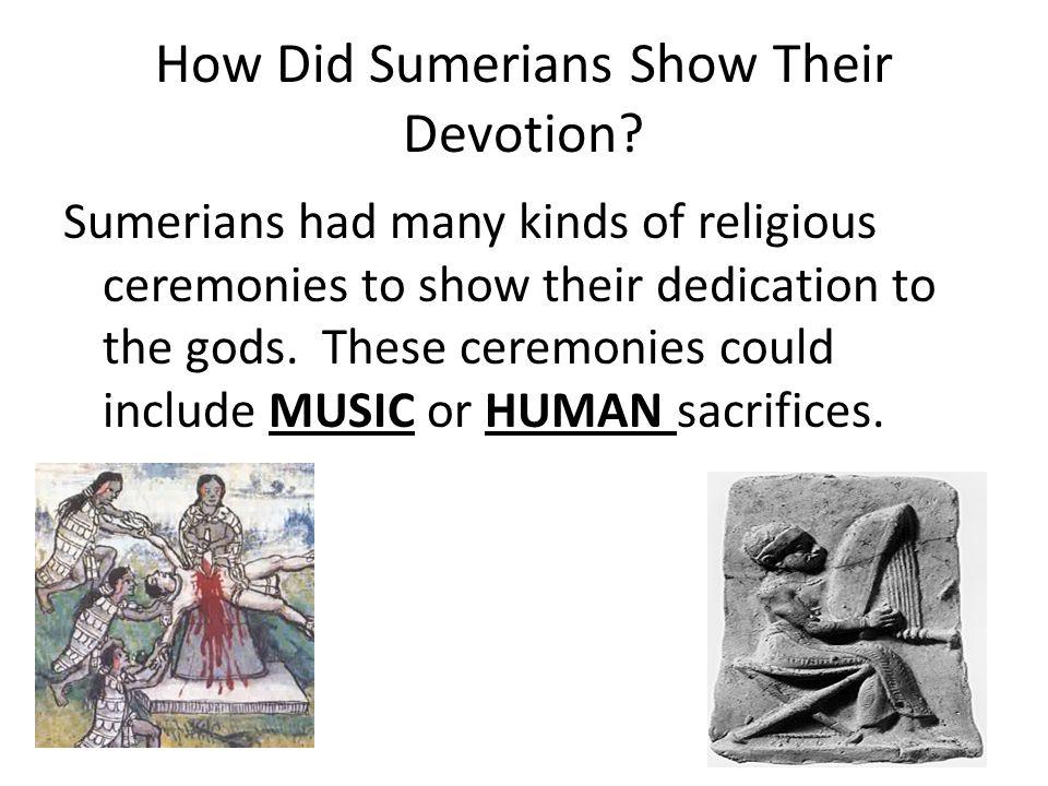 How Did Sumerians Show Their Devotion