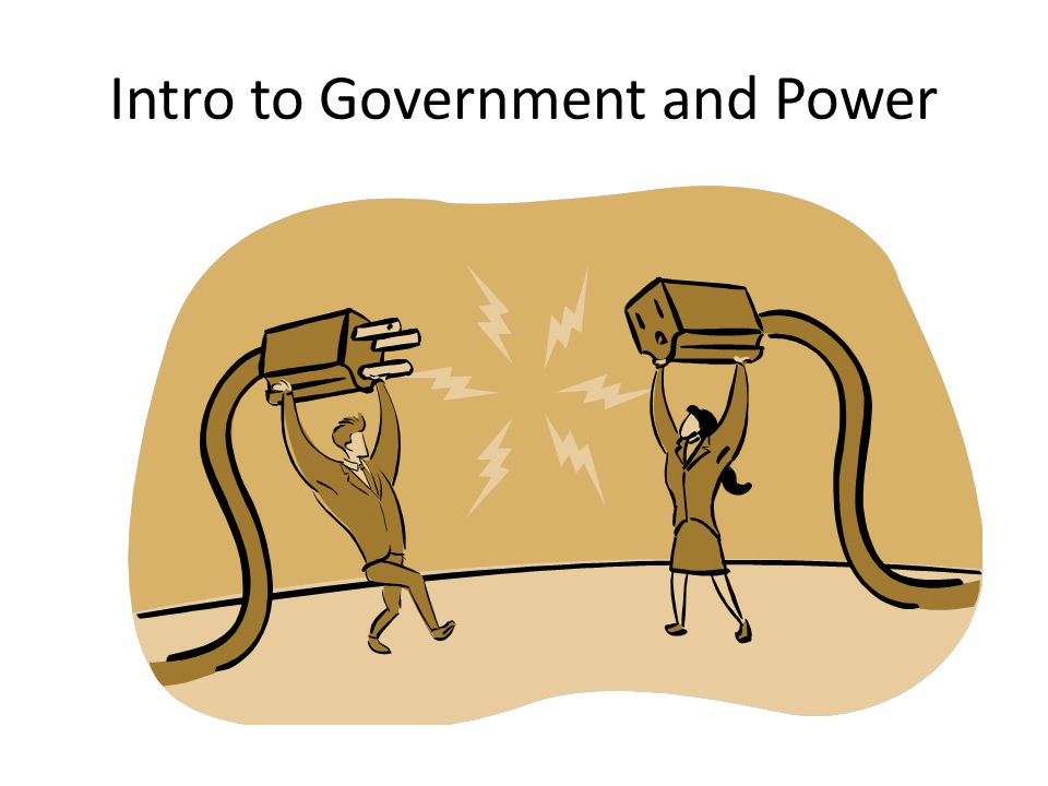 Intro to Government and Power