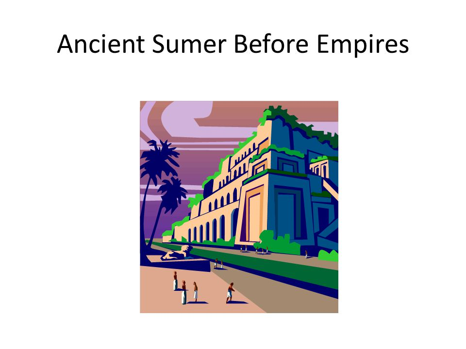 Ancient Sumer Before Empires