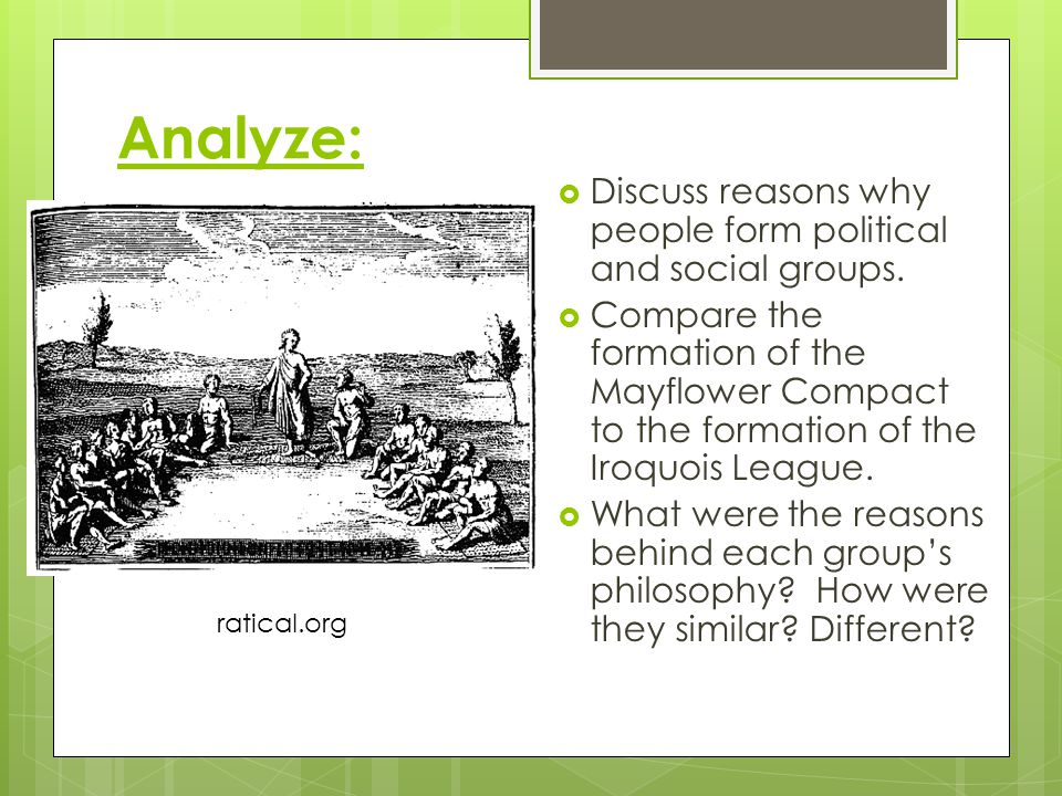 Analyze: Discuss reasons why people form political and social groups.