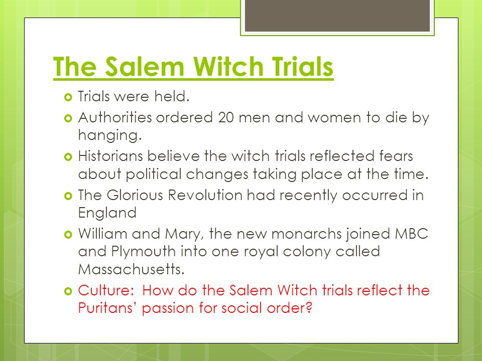 The Salem Witch Trials Trials were held.
