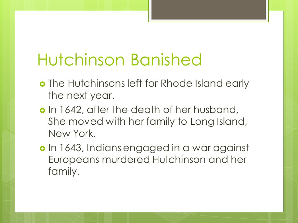 Hutchinson Banished The Hutchinsons left for Rhode Island early the next year.