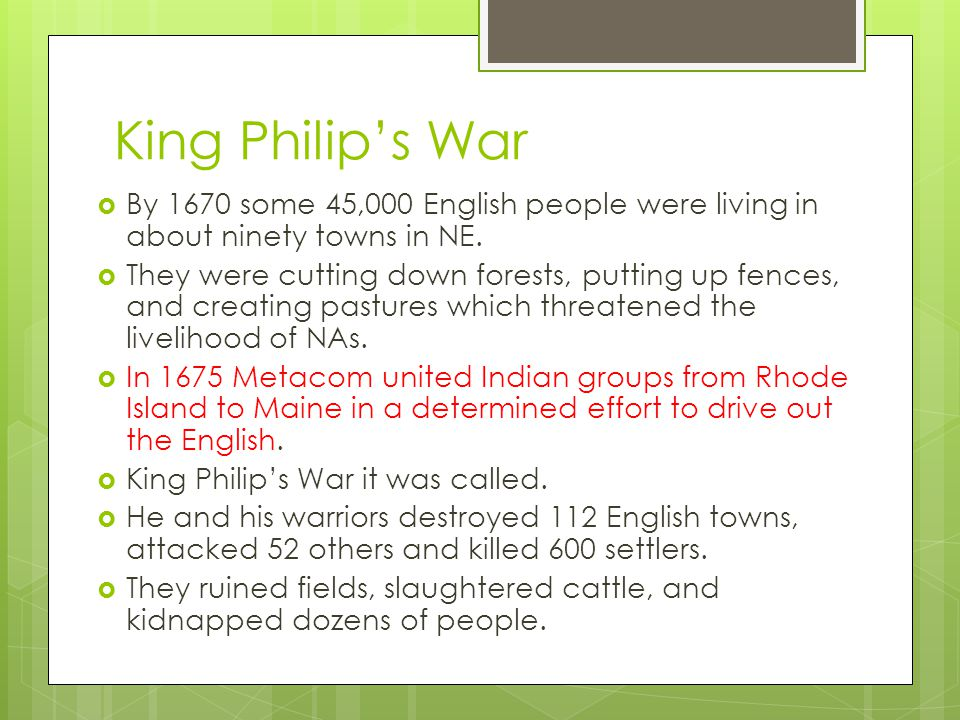 King Philip's War By 1670 some 45,000 English people were living in about ninety towns in NE.