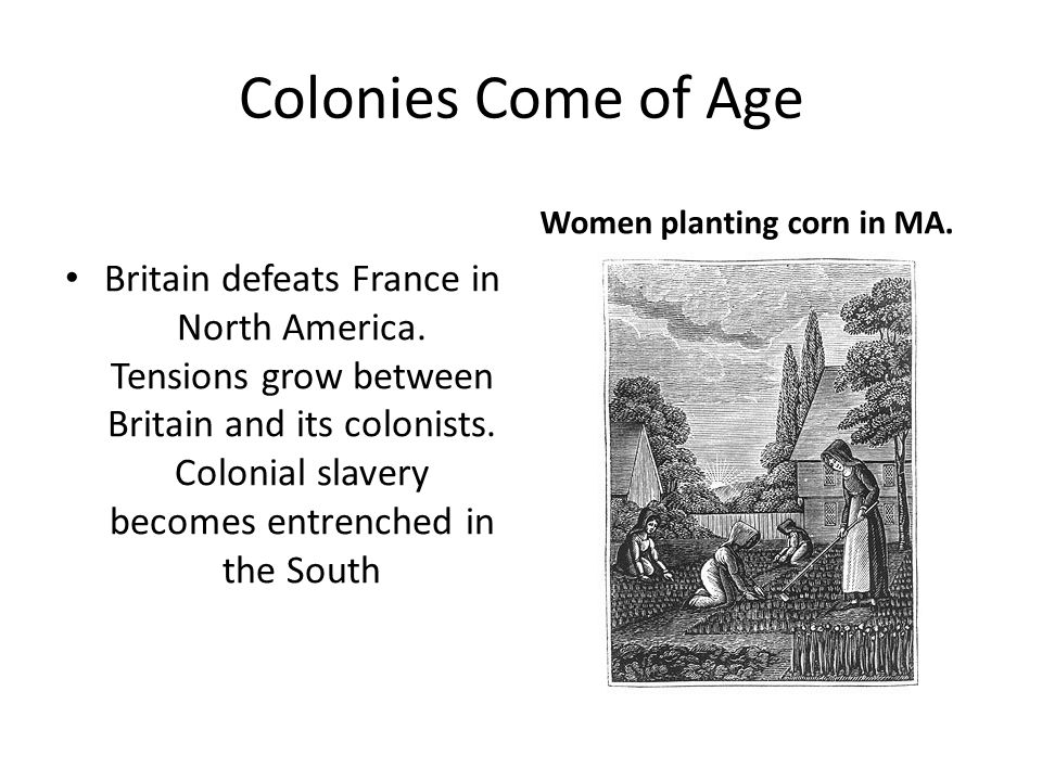 Colonies Come of Age Women planting corn in MA.