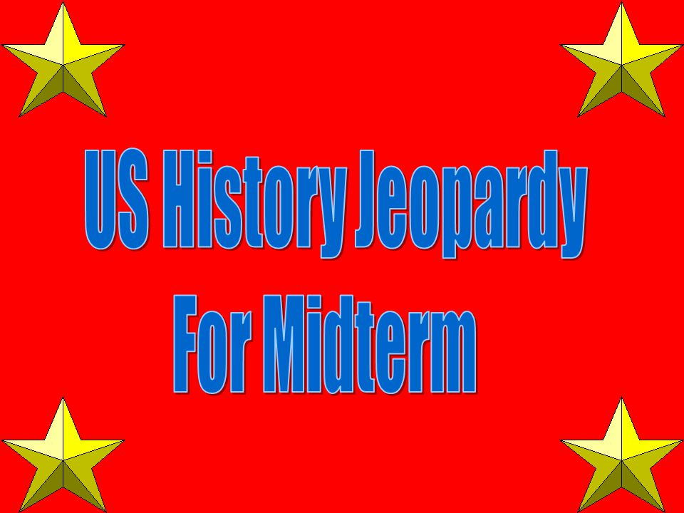 US History Jeopardy For Midterm