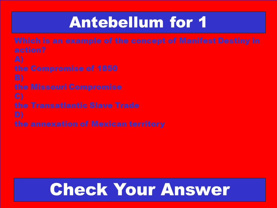 Check Your Answer Antebellum for 1