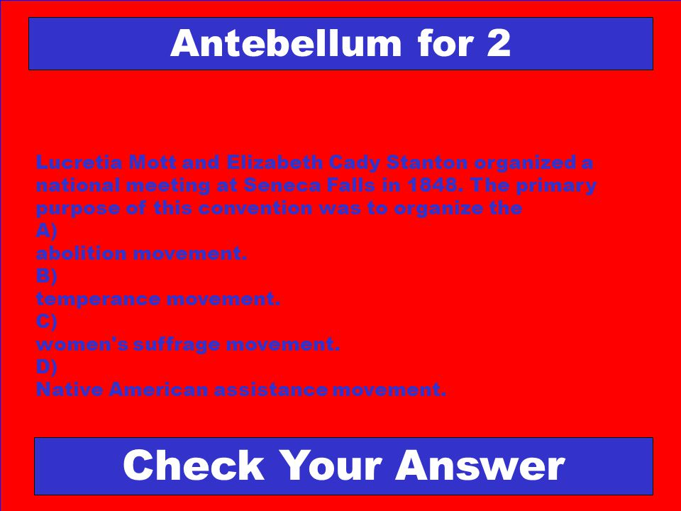 Check Your Answer Antebellum for 2