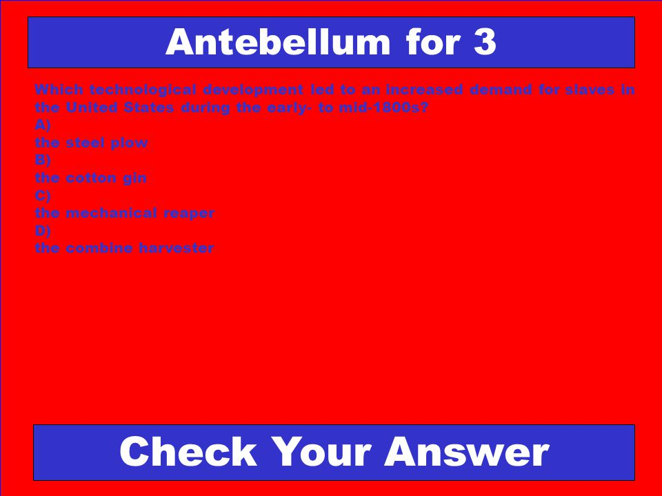 Check Your Answer Antebellum for 3