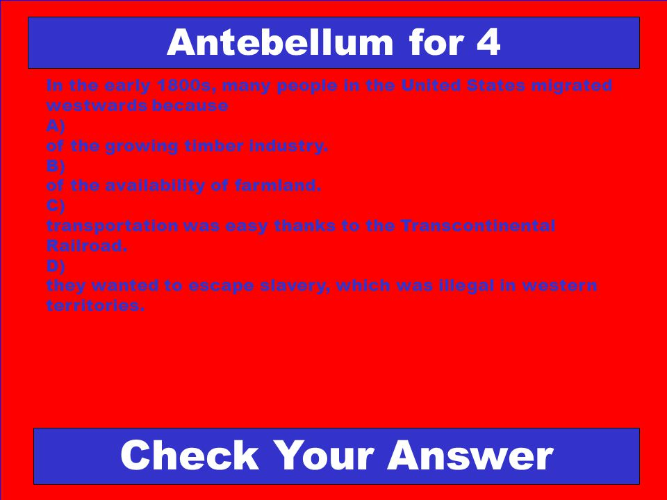 Check Your Answer Antebellum for 4