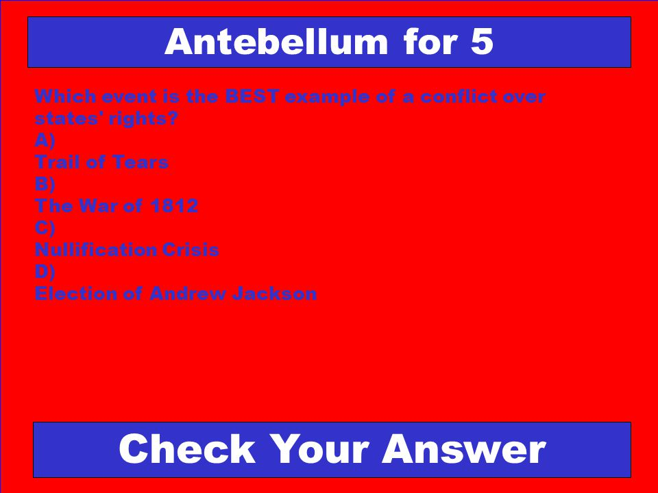 Check Your Answer Antebellum for 5