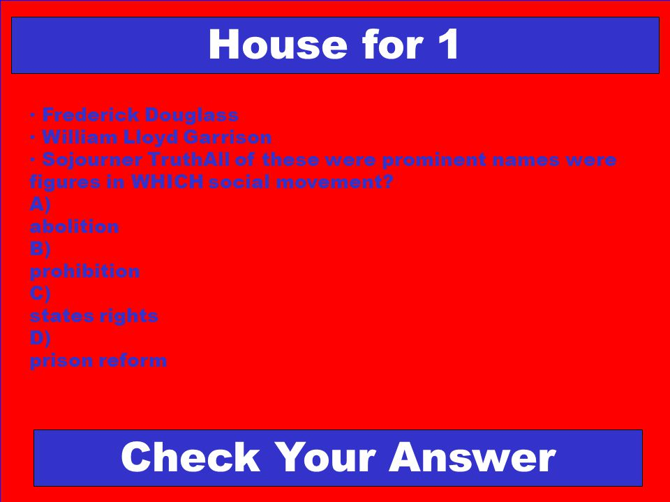 House for 1 Check Your Answer