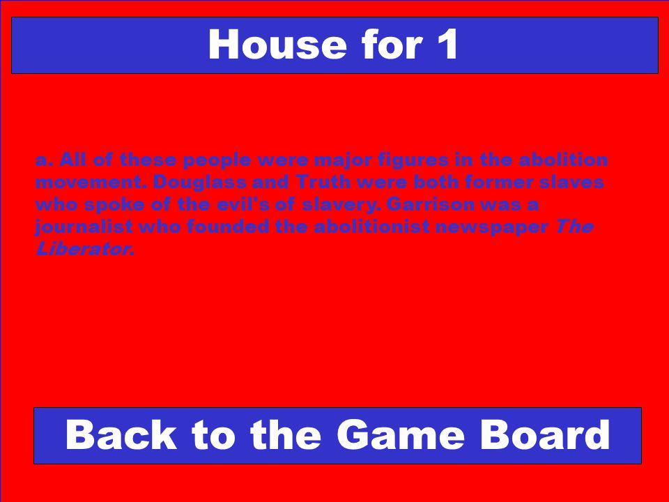 House for 1 Back to the Game Board