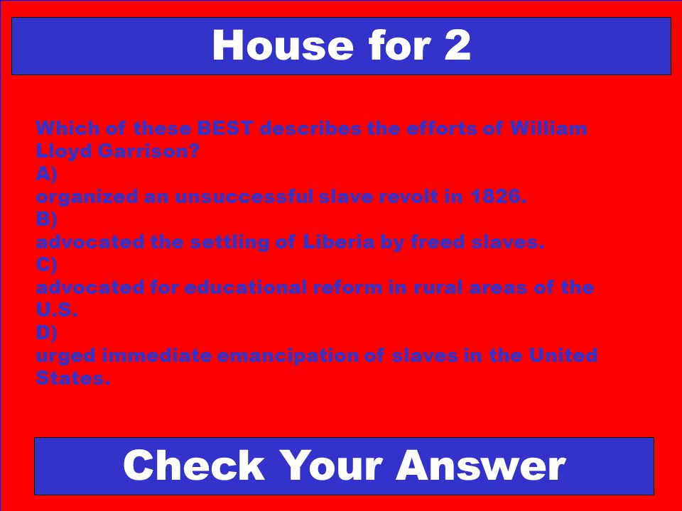 House for 2 Check Your Answer