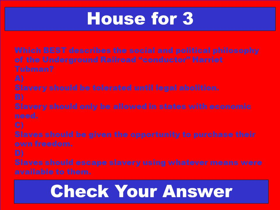 House for 3 Check Your Answer
