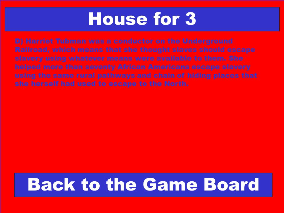 House for 3 Back to the Game Board