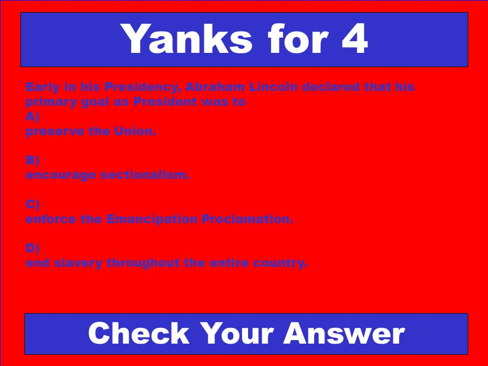 Yanks for 4 Check Your Answer