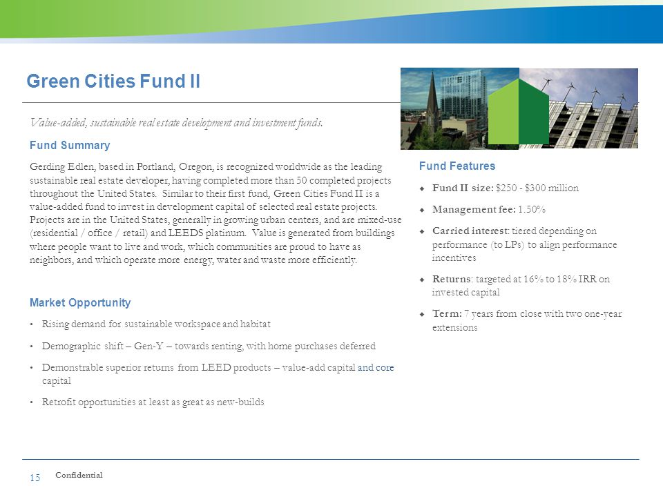 Green Cities Fund II Value-added, sustainable real estate development and investment funds. Fund Summary.