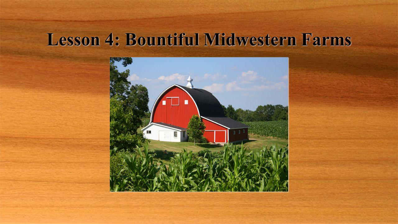 Lesson 4: Bountiful Midwestern Farms