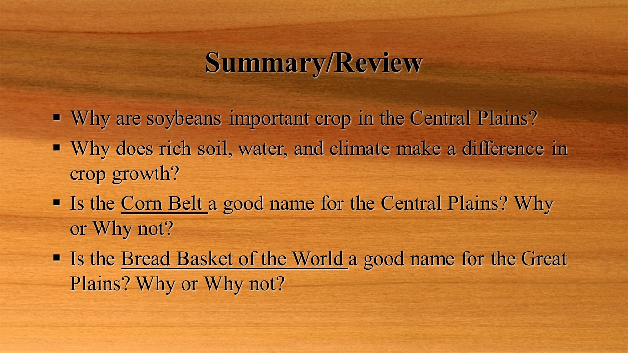 Summary/Review Why are soybeans important crop in the Central Plains