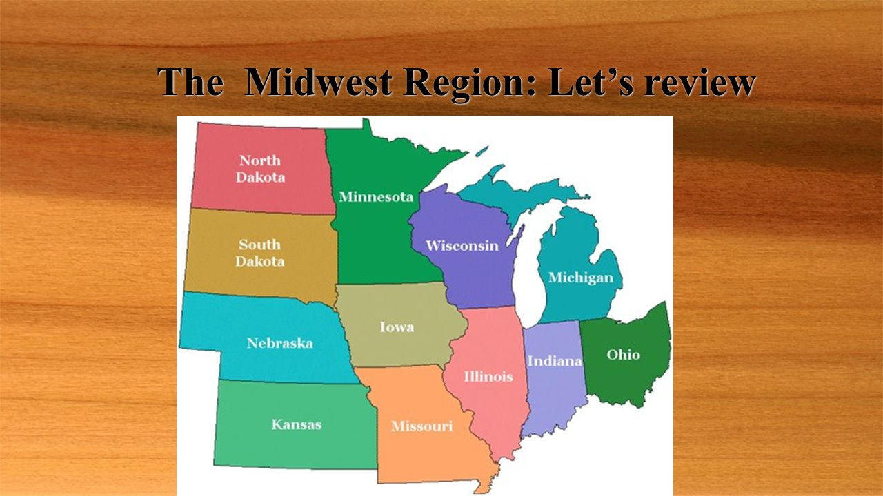 The Midwest Region: Let's review