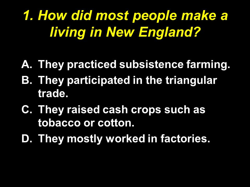 1. How did most people make a living in New England