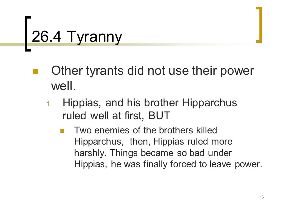 26.4 Tyranny Other tyrants did not use their power well.