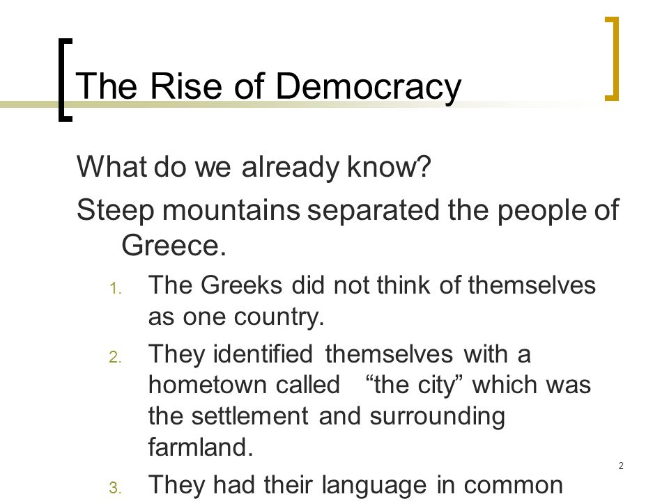 The Rise of Democracy What do we already know