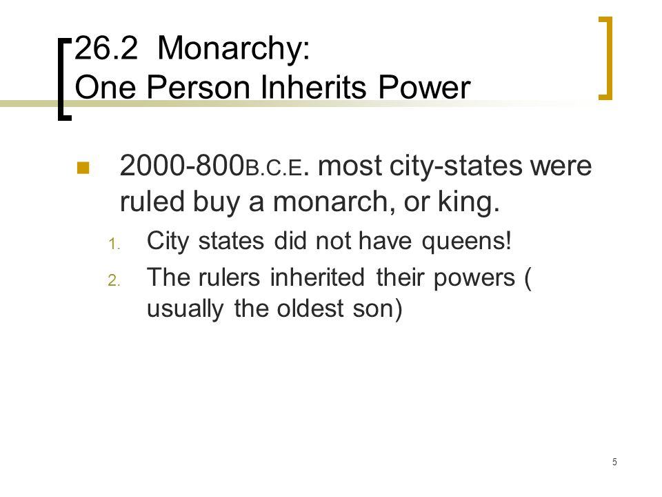 26.2 Monarchy: One Person Inherits Power