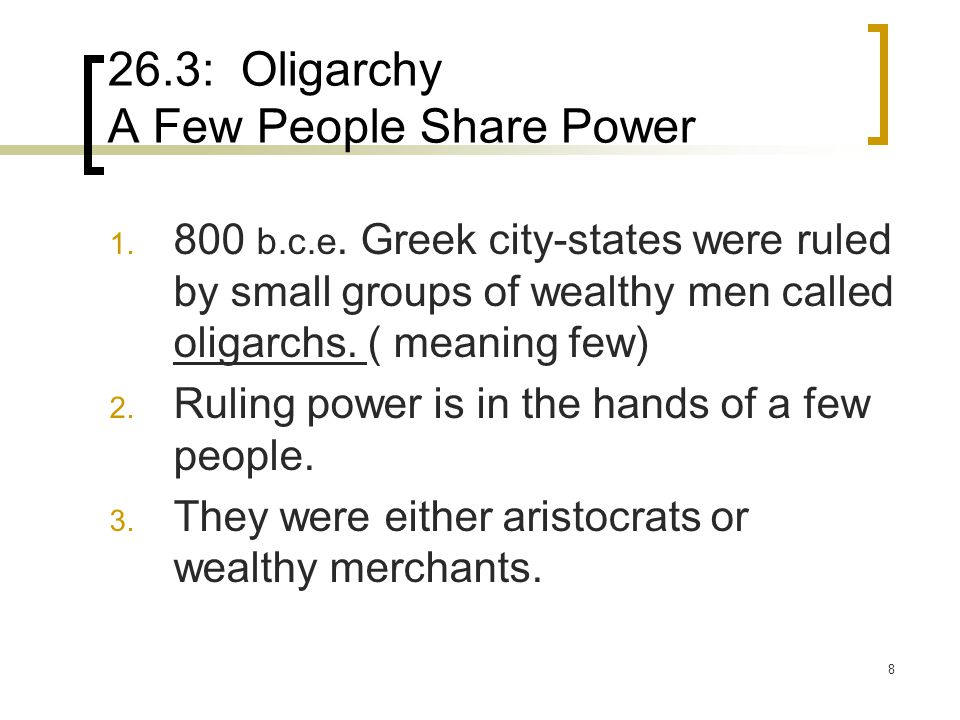 26.3: Oligarchy A Few People Share Power