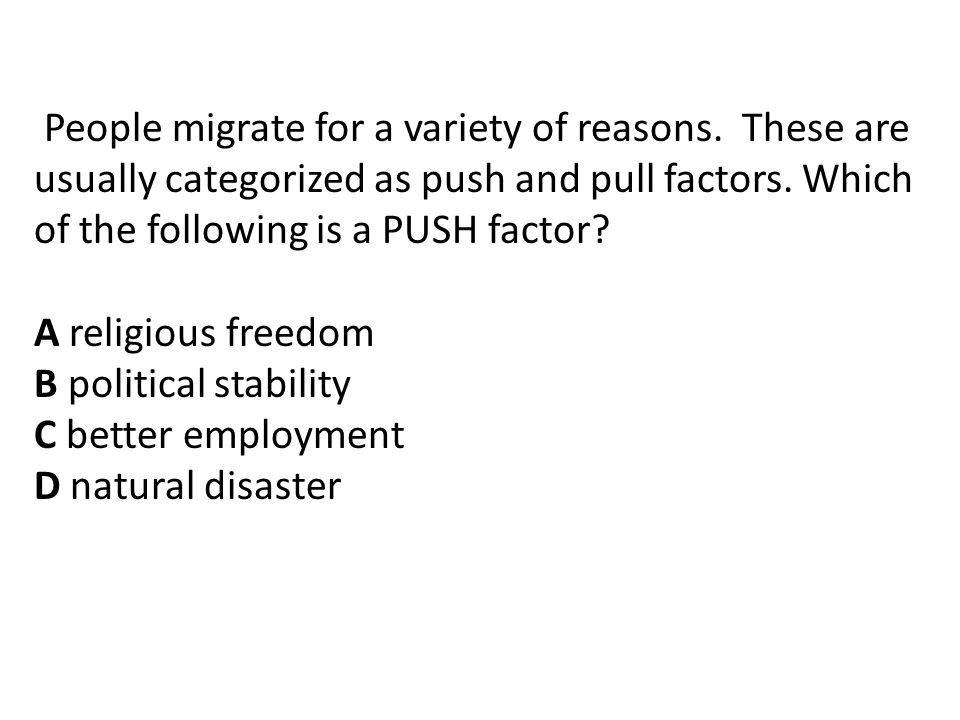 People migrate for a variety of reasons