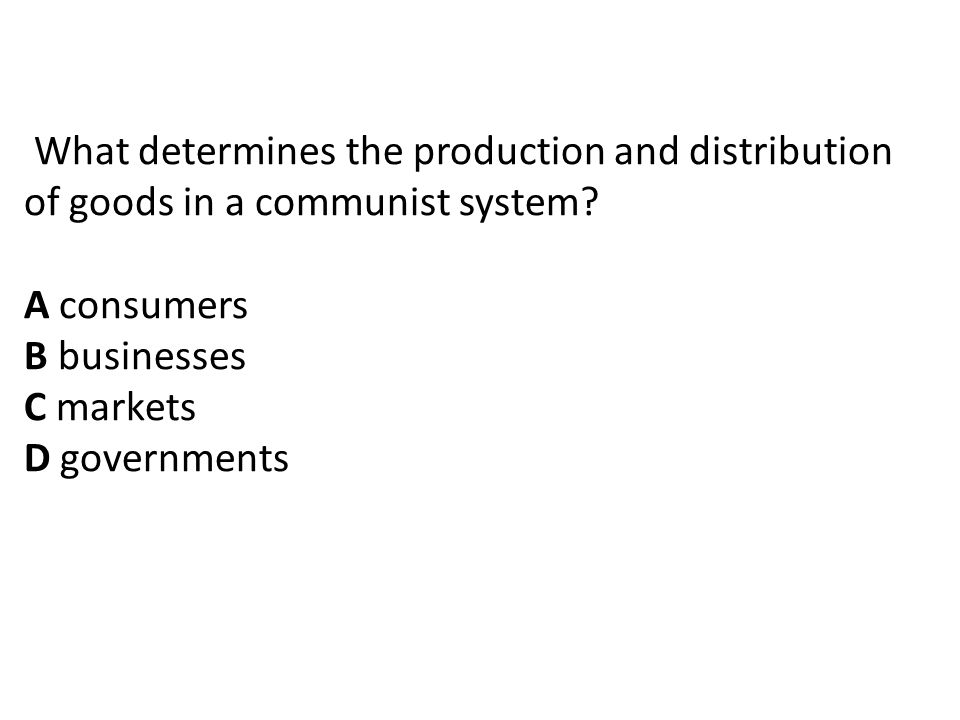 What determines the production and distribution of goods in a communist system