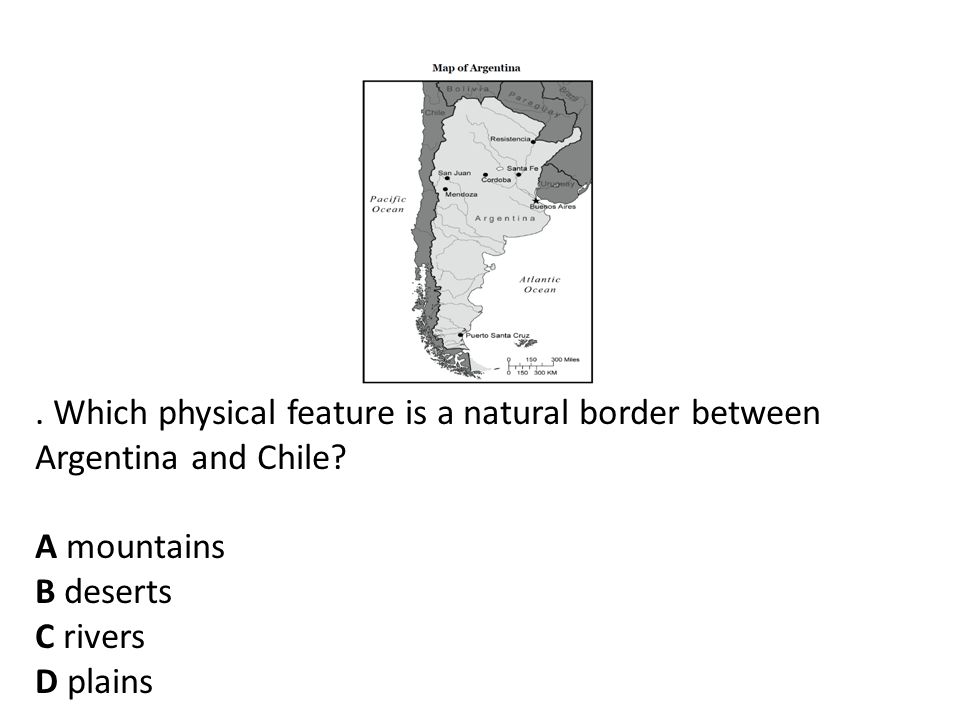 . Which physical feature is a natural border between Argentina and Chile