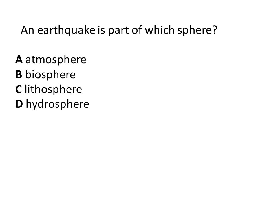 An earthquake is part of which sphere