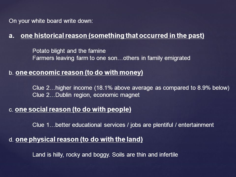 one historical reason (something that occurred in the past)