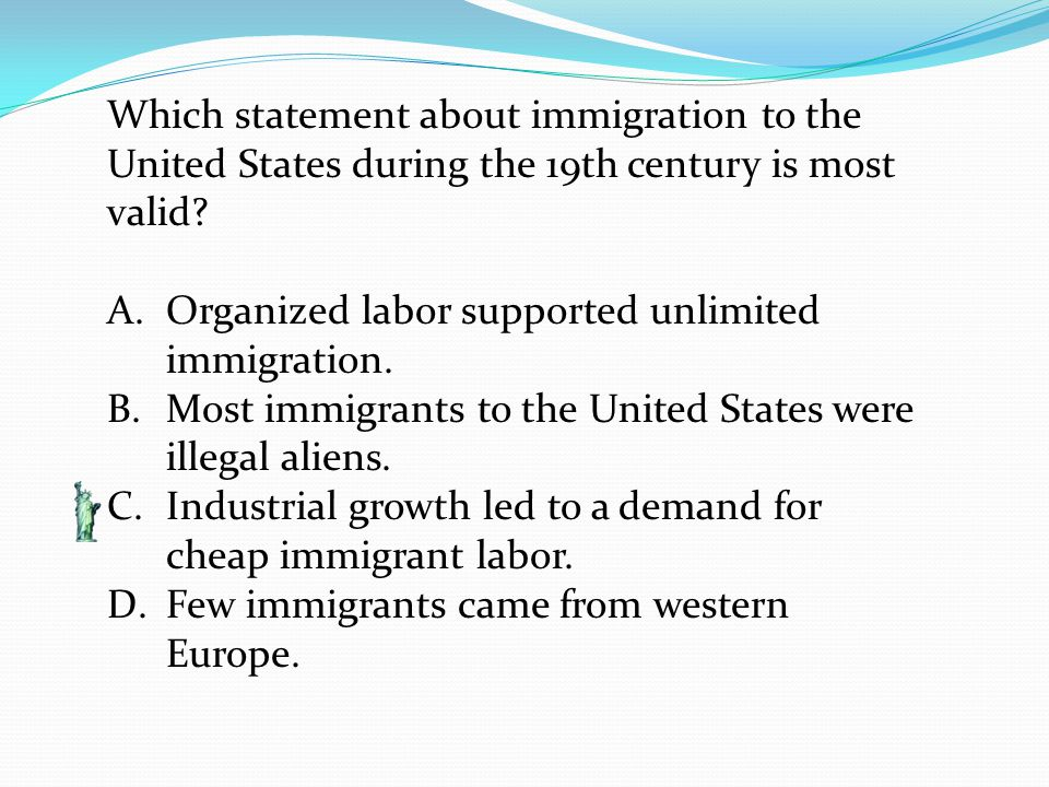 Which statement about immigration to the United States during the 19th century is most valid
